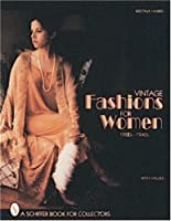 Vintage Fashions for Women 1920S-1940s: With Values