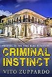 Criminal INSTINCT: Prequel to the True Blue Detective Series (English Edition)