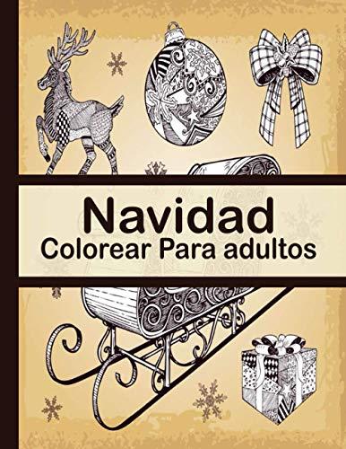 Navidad Colorear Para adultos: Libro para colorear para adultos con +100 hermosos dibujos relacionados con la ... símbolos y tradiciones de la Navidad)