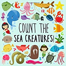 Count the Sea Creatures!: A Fun Picture Puzzle Book for 2-5 Year Olds