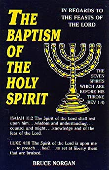 The Baptism of the Holy Spirit: In Regards to the Feasts of the Lord by [Bruce Norgan]