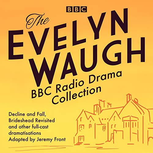 The Evelyn Waugh BBC Radio Drama Collection audiobook cover art