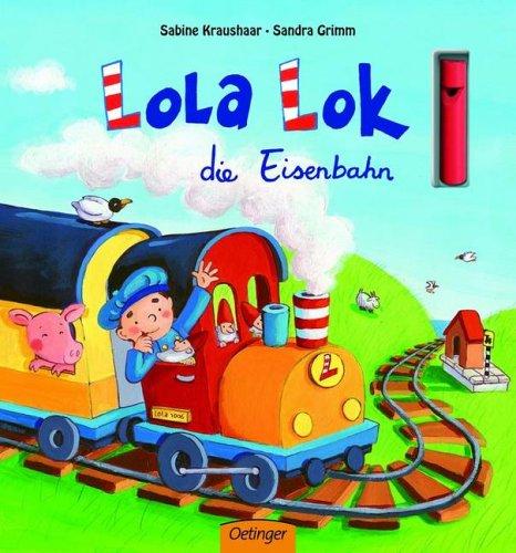 Lola Lok, die Eisenbahn