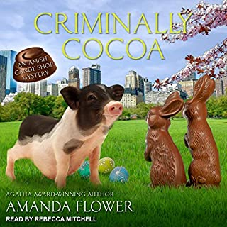 Criminally Cocoa     An Amish Candy Shop Mystery, Book 1.5              Written by:                                                                                                                                 Amanda Flower                               Narrated by:                                                                                                                                 Rebecca Mitchell                      Length: 2 hrs and 50 mins     Not rated yet     Overall 0.0