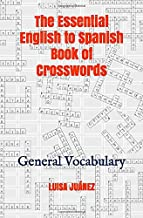 The Essential English to Spanish Book of Crosswords: General Vocabulary