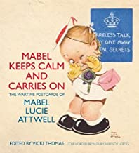 Mabel Keeps Calm and Carries On: The Wartime Postcards of Mabel Lucie Attwell