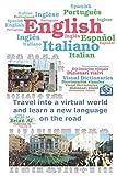 Dictionary English, Italian, Spanish, Portuguese - Travel into a virtual world and learn a new language on the road: Inglese, Italiano, Spagnolo, Portoghese - Viaggia in un mondo virtuale (color)