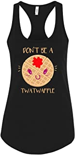 Funny Shirt Don't Be a Twatwaffle Racerback Tank Top for Women