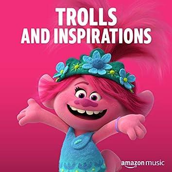 Trolls and Inspirations
