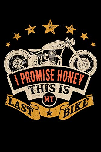 I Promise Honey, This is My Last Bike: College Ruled Lined Writing Notebook Journal, 6x9, 120 Pages