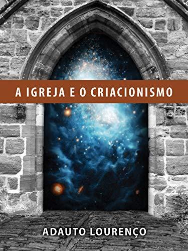 A Igreja e o Criacionismo.