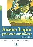 Arsène Lupin, gentleman cambrioleur - Niveau 2 - Lecture Mise en scène - Livre - Clé International - 24/03/2005
