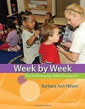 Week by Week: Plans for Documenting Children's Development by Barbara Ann Nilsen (2013-01-01)