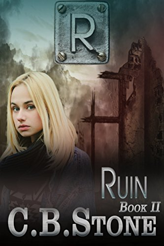 Book: Ruin - Dystopian Trilogy (Unbelief Series Book 2) by C. B. Stone