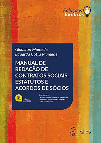 Série Soluções Jurídicas-Manual de Redação de Contratos Sociais, Estatutos e Acordos de Sócios