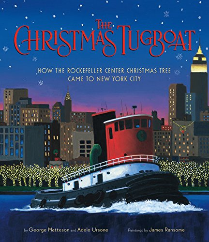 Image of The Christmas Tugboat: How the Rockefeller Center Christmas Tree Came to New York City