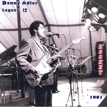 The Danny Adler Legacy Series Vol 12 - Rocket 88 1981