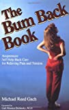 The Bum Back Book: Acupressure Self-Help Back Care for Relieving Tension and Pain