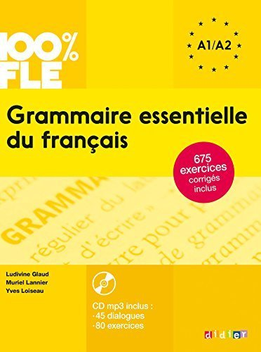 100% FLE Grammaire essentielle du francais A1/A2 2015 - livre cd + 675 Exercices (French Edition) by Ludivine Glaud (2015-02-04)