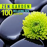 Zen Garden (100 Relaxing Spa Music Gems for Wellness, Massage, Relaxation and Serenity)