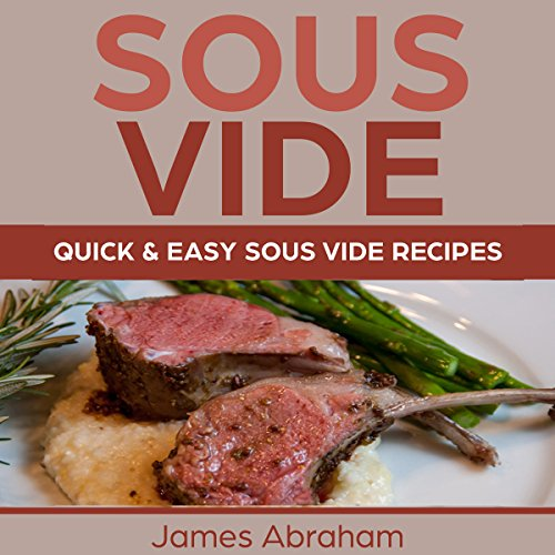 Sous Vide: Quick and Easy Sous Vide Recipes audiobook cover art