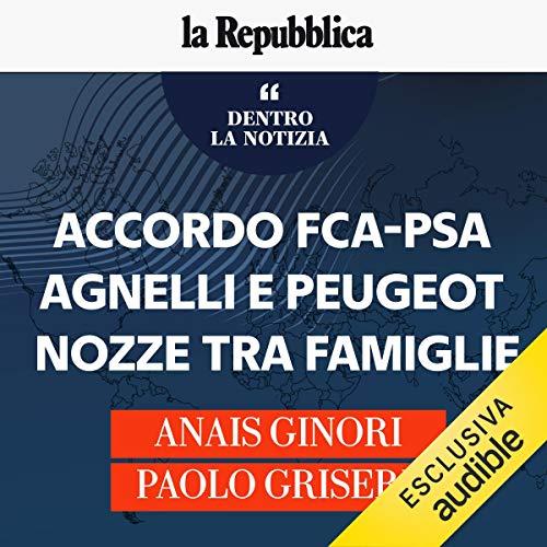 Accordo Fca-Psa, Agnelli e Peugeot. Nozze d'oro tra famiglie copertina