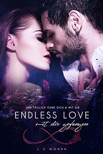 ENDLESS LOVE: mit dir gefangen