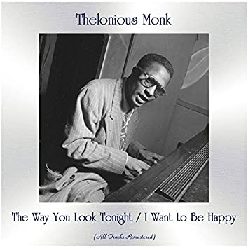 The Way You Look Tonight / I Want to Be Happy (feat. John Coltrane, Sonny Rollins, Gerry Mulligan, Johnny Griffin) [All Tracks Remastered]