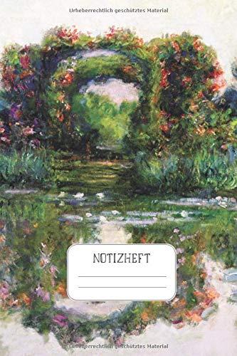 Notizheft: Impressionisten Punktraster Notizbuch Claude Monet Der Rosenbogen in Giverny Design Heft für Notizen Lettering Skizzen - ein Kreatives Geschenk für Kunstliebhaber