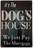 それは犬です私たちは住宅ローンの壁の金属のポスターを支払うだけですレトロなプラークの警告ブリキの看板ヴィンテージの鉄の絵の装飾オフィスの寝室のリビングルームクラブのための面白いハンギングクラフト
