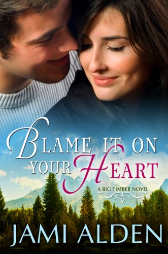 Blame It On Your Heart by Alden, Jami ebook deal