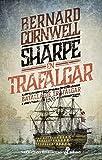 Sharpe en Trafalgar: Batalla de Trafalgar, 1805 (Narrativas Históricas)