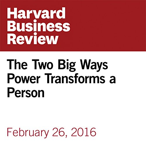 The Two Big Ways Power Transforms a Person audiobook cover art