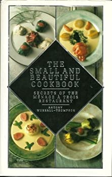 Hardcover The small and Beautiful Cookbook : secrets of the Menage a Trois Restaurant Book