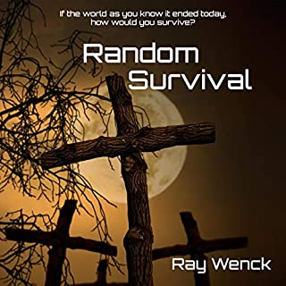 Random Survival                   Written by:                                                                                                                                 Ray Wenck                               Narrated by:                                                                                                                                 Jack de Golia                      Length: 7 hrs and 32 mins     Not rated yet     Overall 0.0