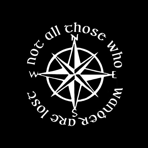 Not All Those Who Wander are Lost LOTR Compass 6' Vinyl Sticker Car Decal (6' White)