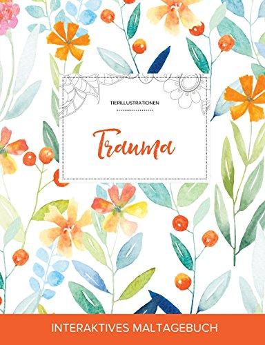 Maltagebuch Fur Erwachsene: Trauma (Tierillustrationen, Fruhlingsblumen) (German Edition)