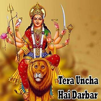 Tera Uncha Hai Darbar
