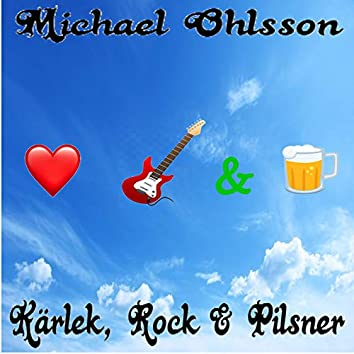 Kärlek, Rock & Pilsner