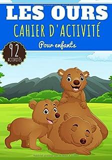 Cahier D'activité Les Ours: Pour enfants 4-8 Ans | Livre D'activité..