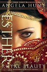 Esther (A Dangerous Beauty Novel Book #1): Royal Beauty