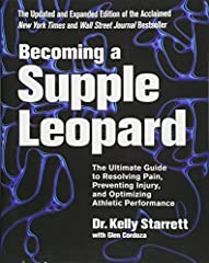 Becoming a Supple Leopard 2nd Edition The Ultimate Guide to Resolving Pain Preventing Injury and Optimizing Athletic Performance