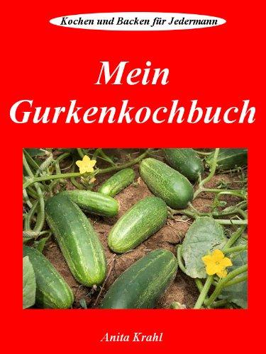 Mein Gurkenkochbuch