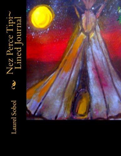 Nez Perce Tipi~ Lined Journal (Fine Art Rainbow Journals~ Soli Deo Gloria)