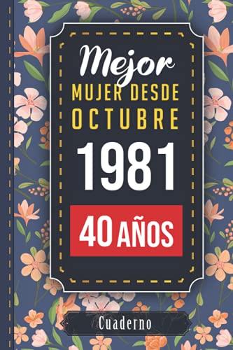 Mejor mujer desde octubre 1981 - 40 años: Cuaderno para regalo de cumpleaños   Diario de Aniversario Cuaderno 40 años   libro de notas para mujer ... mujer nació en 1981   regalo original 2021