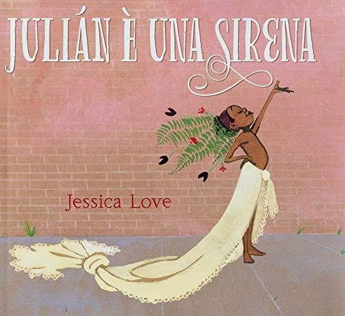 Julián è una sirena. Ediz. a colori