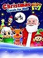 Kids TV - Christmas Carols for Kids