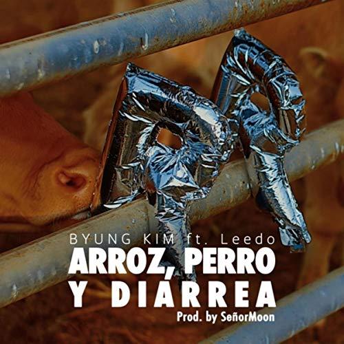 Arroz, Perro y Diarrea (feat. Leedo)