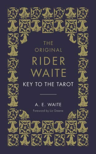 The Key To The Tarot: What Tarot Is - And How To Consult It (English Edition)