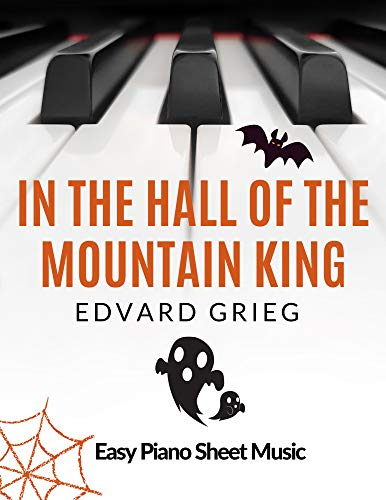 In the Hall of the Mountain King – Edvard Grieg | EASY Intermediate Piano Sheet Music for Beginners: Teach Yourself How to Play. Popular, Halloween, Classical Song for Adults, Kids, Video Tutorial
